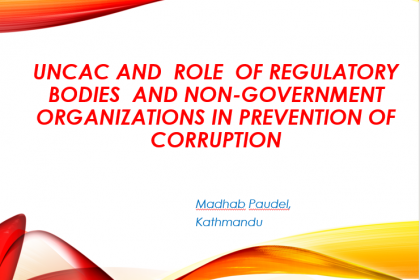 Promoting good governance in regulatory bodies and Civil Society Organizations in line with UNCAC compliance – Madhab Paudel